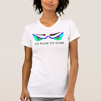 IT'S RUDE TO STARE MONSTER EYES t-shirt
