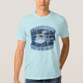 It's Spring Break!  Surf's Up.. Let's Go Surfin' T Shirt