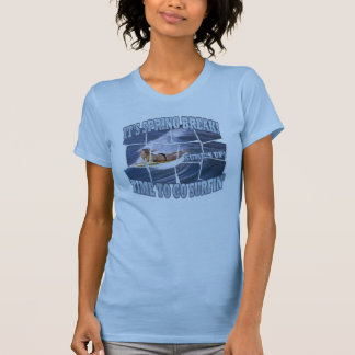 It's Spring Break!  Surf's Up.. Let's Go Surfin' Tee Shirts