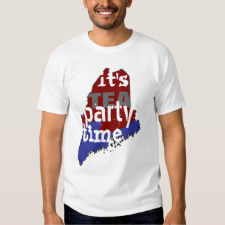 It's Tea Party Time Maine T Shirt