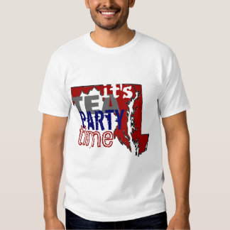 It's Tea Party Time Maryland T-shirts