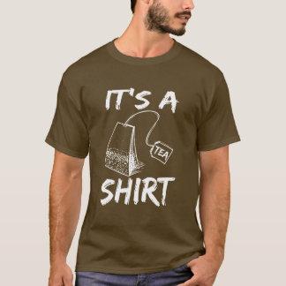 Its Tea Shirt! T-Shirt