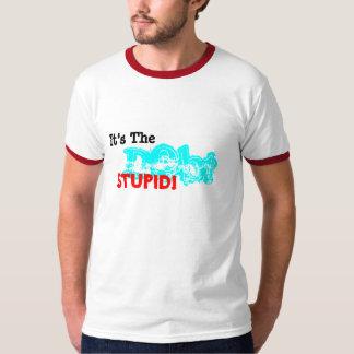It's The Debt Stupid Tees