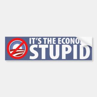 It's the Economy Stupid Anti-Obama Bumper Sticker