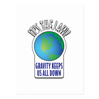 It's the law! Gravity keeps us all down Postcard