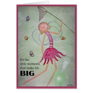 It's the little moments that make life big card