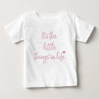 Its-the-little-Things-in-Life-quote-Pink Baby T-Shirt