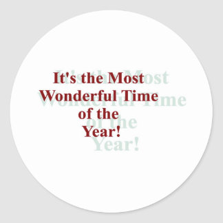 It's the Most Wonderful Time of the Year! Round Sticker