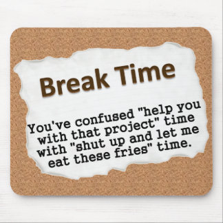 It's time for a break (2) mousepads