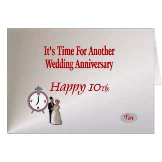 It's Time For Another Wedding Anniversary 10th. Card