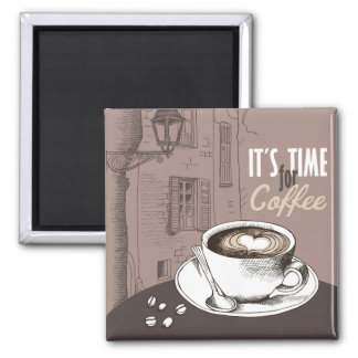 It's Time for Coffee Square Magnet