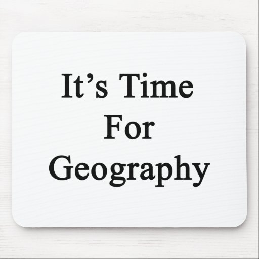 It's Time For Geography Mouse Pads