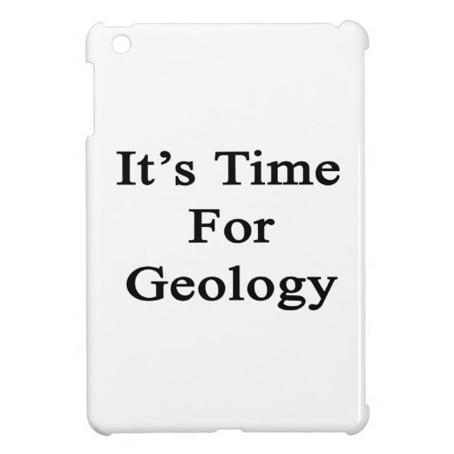 It's Time For Geology iPad Mini Case