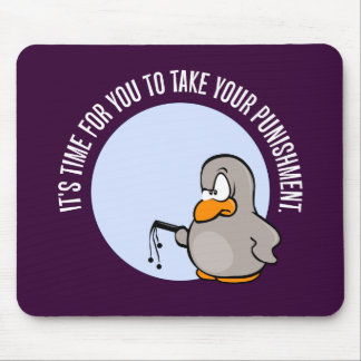 It's time for you to be punished mouse pad
