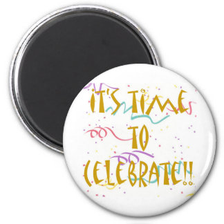 It's Time To Celebrate!! 6 Cm Round Magnet