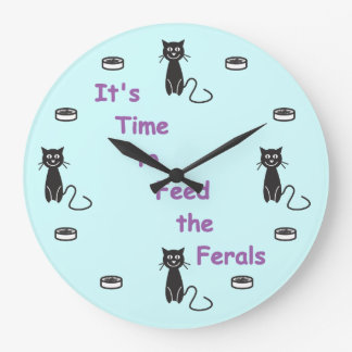It's Time to Feed the Ferals © Clock