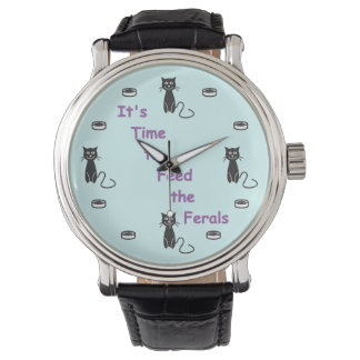 It's Time to Feed the Ferals © Wristwatch