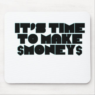 It's time to make money mouse pad