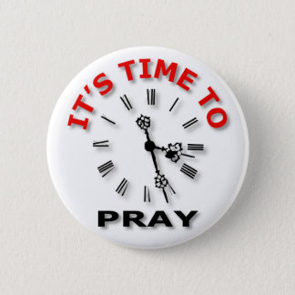 It's Time To Pray 6 Cm Round Badge