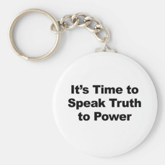It's Time to Speak Truth To Power Key Ring