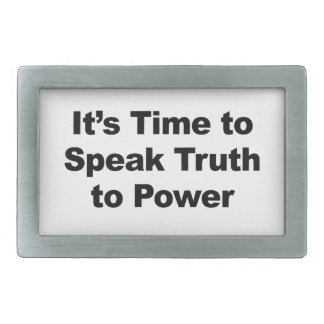 It's Time to Speak Truth To Power Rectangular Belt Buckle