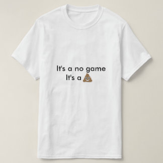 It's to nongame, It's to crap T-Shirt