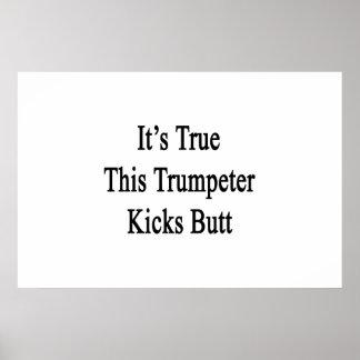 It's True This Trumpeter Kicks Butt Print