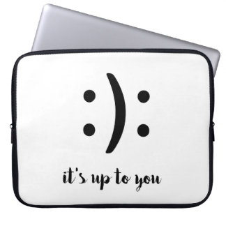 it's up to you funny text emoticon happy sad choos laptop sleeve