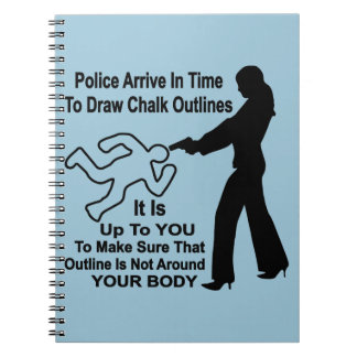 It's Up To You Not Be That Chalk Outline Notebook