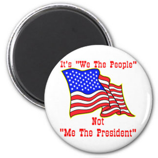 It's We The People Not Me The President 6 Cm Round Magnet