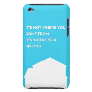 It's Where You Belong Barely There iPod Covers