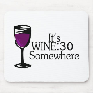 Its Wine 30 Somewhere Mouse Pad