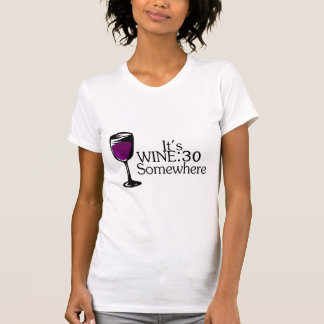 Its Wine 30 Somewhere T-Shirt