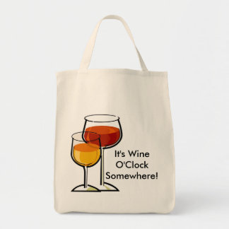 It's Wine O'Clock Somewhere! Grocery Tote Bag