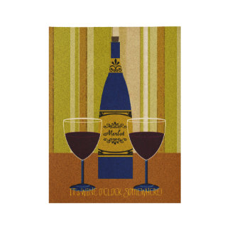It's Wine O'Clock Somewhere Wood Poster