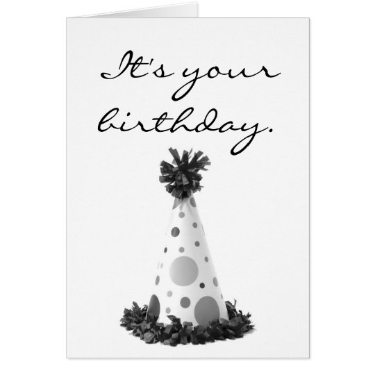 It's your birthday. card