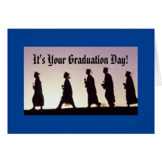 It's Your Graduation Day! Card