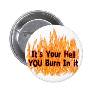 It's Your Hell 6 Cm Round Badge