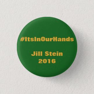 #ItsInOurHands Jill Stein 2016 3 Cm Round Badge