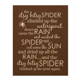 Itsy Bitsy Spider - Brown Wood Print