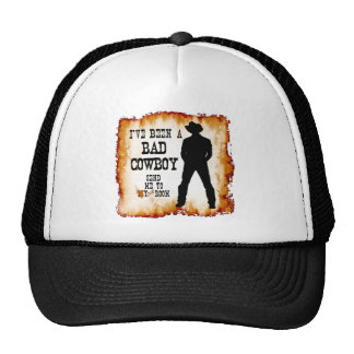 I've been a BAD COWBOY Send me to Your Room Trucker Hat
