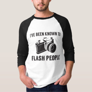 """I've been known to flash people""- camera tshirt"
