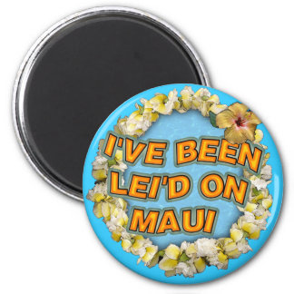 I've been Lei'd on Maui 6 Cm Round Magnet