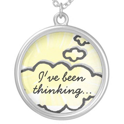 I've been thinking pendant