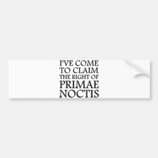 I've Come To Claim the Right of Primae Noctis Bumper Sticker