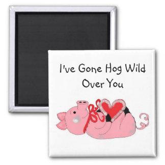 I've Gone Hog Wild Over You Square Magnet