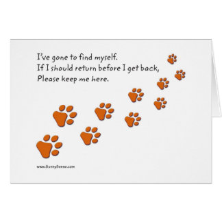 I've Gone to Find Myself Paw Prints greeting cards