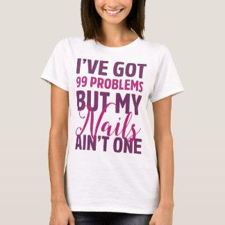 I've Got 99 Problems Shirt