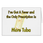 I've Got a Fever . . . More Tuba Card