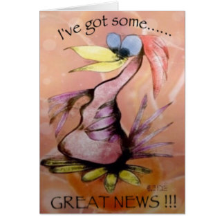"""I've got.... GREAT NEWS !!!"" Card"